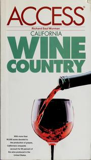 Cover of: Access California wine country | Richard Saul Wurman