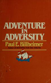 Cover of: Adventure in adversity | Paul E. Billheimer