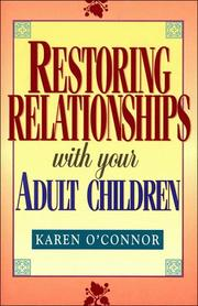 Cover of: Restoring relationships with your adult children