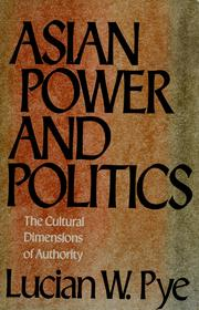 Cover of: Asian power and politics | Pye, Lucian W.