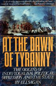 Cover of: At the dawn of tyranny | Eli Sagan