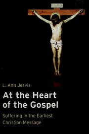 Cover of: At the heart of the Gospel | L. Ann Jervis