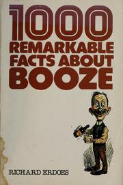 Cover of: 1,000 remarkable facts about booze | Erdoes, Richard