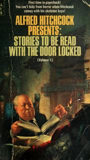 Cover of: Alfred Hitchcock Presents: Stories to be Read with the Door Locked |