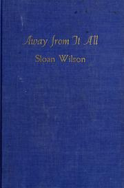 Cover of: Away from it all. | Sloan Wilson