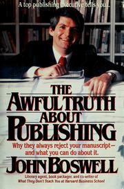 Cover of: The awful truth about publishing | Boswell, John