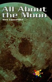 Cover of: All about the moon | Wes Lipschultz