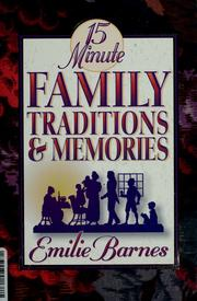 Cover of: 15 minute family traditions & memories | Emilie Barnes