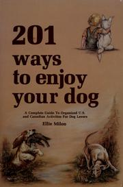 Cover of: 201 ways to enjoy your dog | Ellie Milon