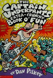 Cover of: The all new Captain Underpants extra-crunchy book o' fun 2 | Dav Pilkey