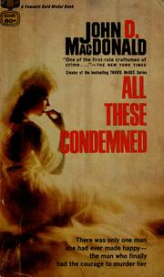 Cover of: All these condemned | John D. Macdonald