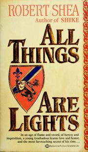 Cover of: All things are lights | Robert Shea