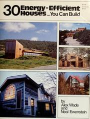 Cover of: 30 energy-efficient houses...you can build | Alex Wade