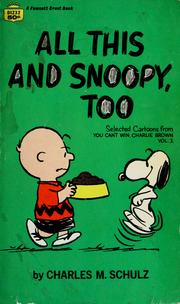 Cover of: All this and Snoopy, too by Charles M. Schulz
