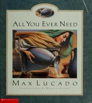 Cover of: All you ever need | Max Lucado