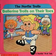 Cover of: Ballerina Trolls on Their Toes (A Norfin Troll Tale) | Nancy E. Krulik