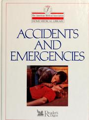 Cover of: Accidents and emergencies | medical editor, Charles B. Clayman.