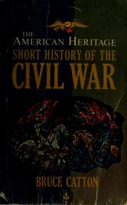 Cover of: The American heritage short history of the Civil War | Bruce Catton