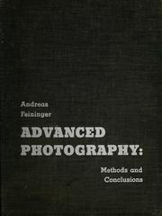Cover of: Advanced photography, methods and conclusions | Andreas Feininger