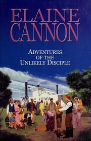 Cover of: Adventures of the unlikely disciple | Elaine Cannon