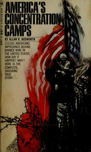 Cover of: America's concentration camps | Allan R. Bosworth