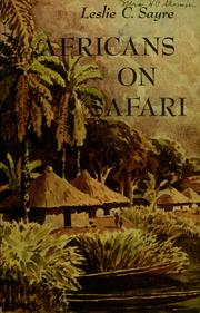 Cover of: Africans on safari | Leslie C. Sayre