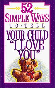 Cover of: 52 simple ways to tell your child I love you | Jan Lynette Dargatz