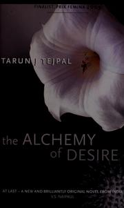 Cover of: The alchemy of desire | Tarun J. Tejpal