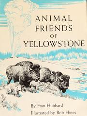 Cover of: Animal friends of Yellowstone | Fran Hubbard