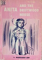 Cover of: Anita and the driftwood house | Margaret A. Epp