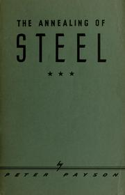 Cover of: The annealing of steel | Peter Payson