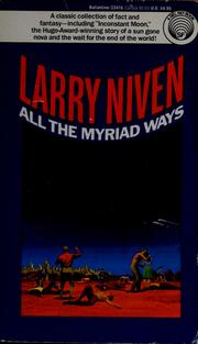 Cover of: All the myriad ways | Larry Niven