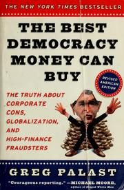 Cover of: The best democracy money can buy | Greg Palast