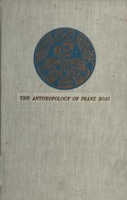 Cover of: The anthropology of Franz Boas by Walter Rochs Goldschmidt