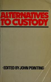 Cover of: Alternatives to custody | edited by John Pointing.