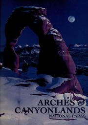 Cover of: Arches & Canyonlands National Parks by Janet Lowe