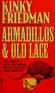 Cover of: Armadillos & old lace | Kinky Friedman