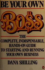 Cover of: Be your own boss | Dana Shilling
