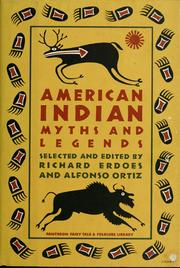 Cover of: American Indian myths and legends | selected and edited by Richard Erdoes and Alfonso Ortiz.