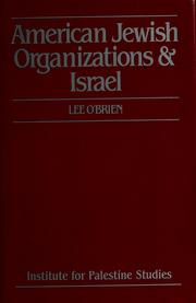 Cover of: American Jewish organizations & Israel | Lee O'Brien