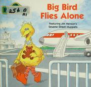 Cover of: Big bird flies alone by Felice Haus