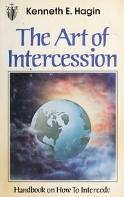 Cover of: The art of intercession | Kenneth E. Hagin