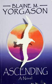 Cover of: Ascending | Blaine M. Yorgason