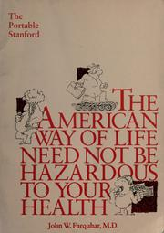 Cover of: The American way of life need not be hazardous to your health | John W. Farquhar