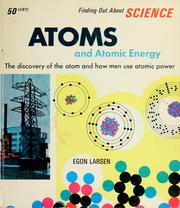 Cover of: Atoms and atomic energy | Egon Larsen