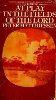 Cover of: At play in the fields of the Lord | Peter Matthiessen