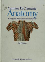 Cover of: Anatomy, a regional atlas of the human body | Carmine D. Clemente