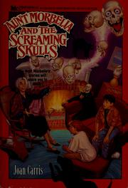 Cover of: Aunt Morbelia and the screaming skulls | Joan Davenport Carris