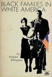 Cover of: Black families in white America | Andrew Billingsley
