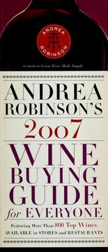 Cover of: Andrea Robinson's 2007 wine buying guide for everyone | Andrea Robinson